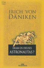 Eram os Deuses Astronautas ?