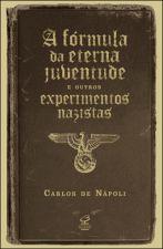 FORMULA DA ETERNA JUVENTUDE E OUTROS EXPERIMENTOS NAZISTAS, A