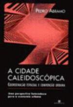 A Cidade Caleidoscópica - Coordenação Espacial e Convenção Urbana