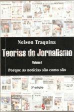 Teorias do Jornalismo - Volume 1 - Porque as Notícias São Como São