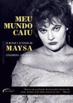 Meu Mundo Caiu - A Bossa E A Fossa De Maysa