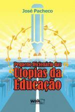 Pequeno Dicionario das Utopias da Educação
